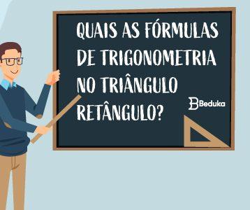QUAIS-AS-FÓRMULAS-DE-TRIGONOMETRIA-NO-TRIÂNGULO-RETÂNGULO-