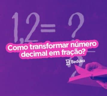 Como transformar número decimal em fração? Descubra com o Passo a Passo!