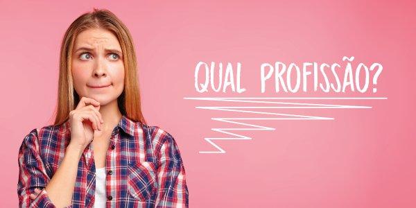 Como saber qual profissão escolher? Confira 7 passos simples