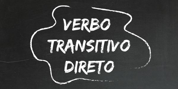 O que é um verbo transitivo direto