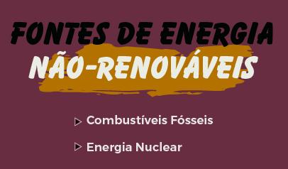 fontes de energia não renováveis: combustíveis fósseis, energia nuclear