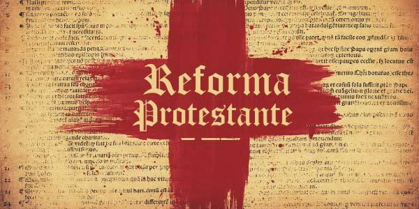 o que foi a Reforma Protestante