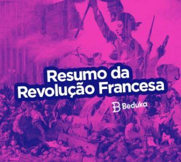 Procurando um Resumo da Revolução Francesa Vem ver esse artigo completo!