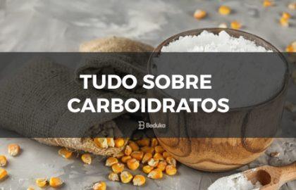 Tudo Sobre Carboidratos
