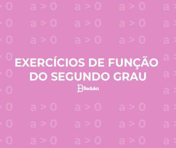 Exercícios de Função do Segundo Grau