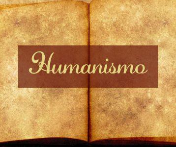 O que foi o Humanismo?