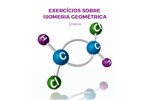 Exercícios sobre Isomeria Geométrica