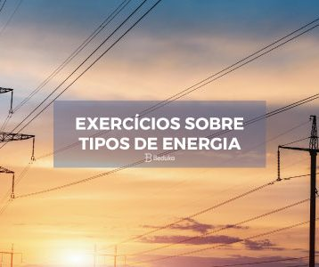 Exercícios sobre Tipos de Energia