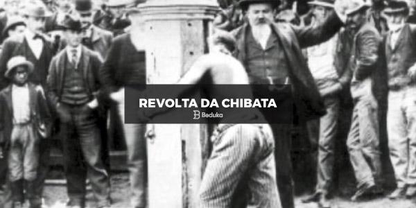 O que foi a Revolta da Chibata