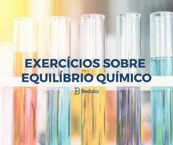 Exercícios sobre Equilíbrio Químico