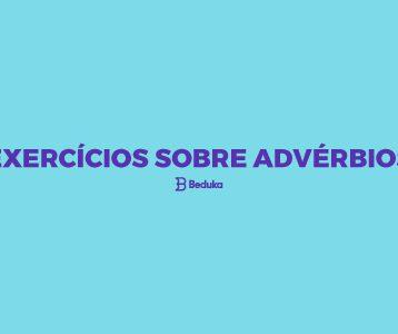 Exercícios sobre Advérbios