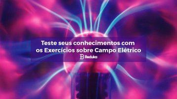 Exercícios sobre Campo Elétrico