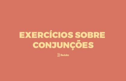 Exercícios sobre Conjunções