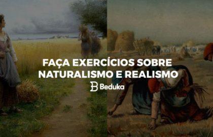 Exercícios sobre Naturalismo e Realismo