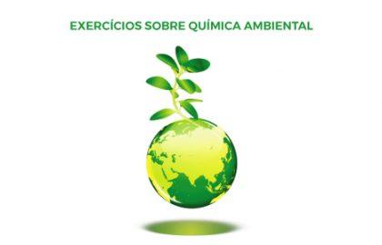 Exercícios sobre Química Ambiental