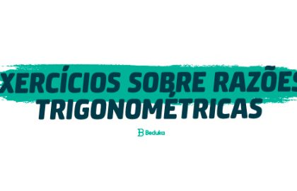 Exercícios sobre Razões Trigonométricas