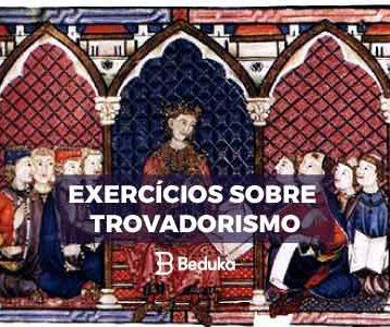 Exercícios sobre Trovadorismo