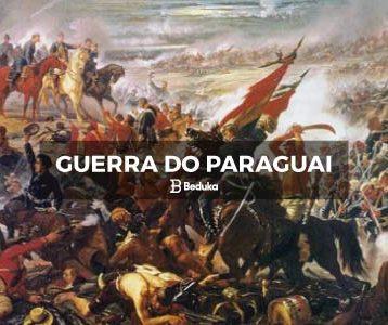 Resumo da Guerra do Paraguai e Exercícios