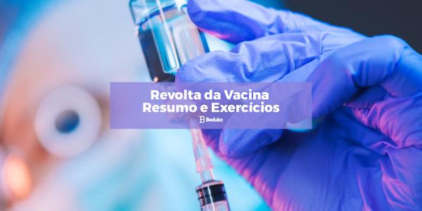 Resumo da Revolta da Vacina e Exercícios