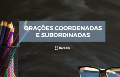 Orações Coordenadas e Subordinadas