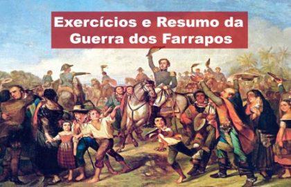 Exercícios e Resumo da Guerra dos Farrapos