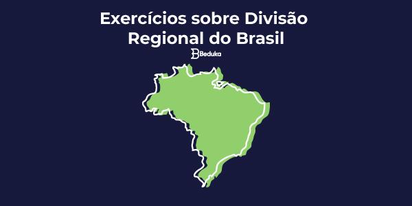 Exercícios-sobre-Divisão-Regional-do-Brasil---