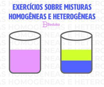 Exercícios sobre Misturas Homogêneas e Heterogêneas