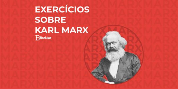 Exercícios sobre Karl Marx com Gabarito