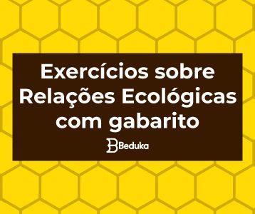 Exercícios sobre Relações Ecológicas com gabarito