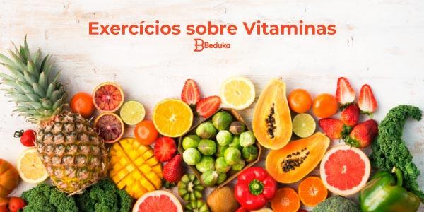 Exercícios sobre Vitaminas