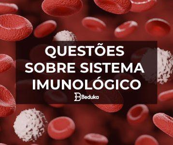 Questões sobre Sistema Imunológico