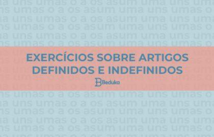 Exercícios sobre Artigos Definidos e Indefinidos