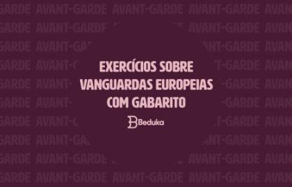 Exercícios sobre Vanguardas Europeias com Gabarito
