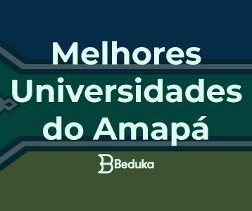 Melhores Universidades do Amapá.