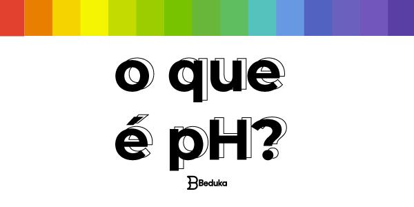 O que é pH?