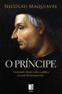 O Príncipe é o livro escrito por  Maquiavel