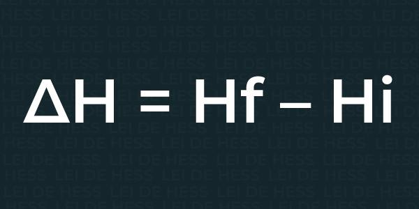 Lei de Hess- calcular a variação da entapia a partir da subtração da entalpia inicial com a entalpia final