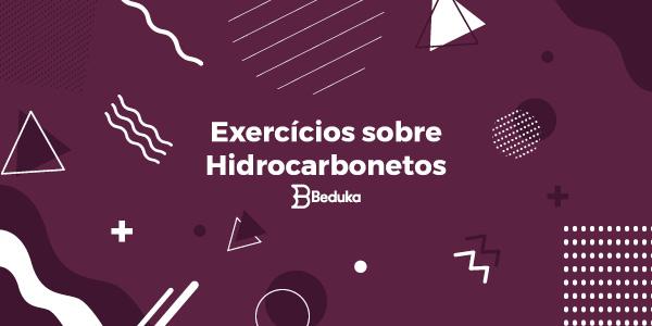 Exercícios sobre Hidrocarbonetos