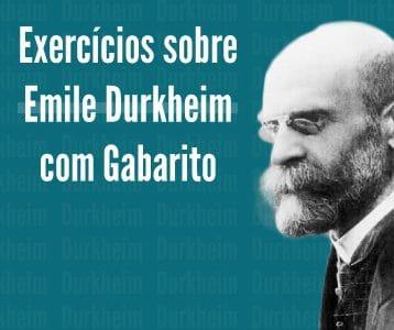EXERCÍCIOS SOBRE ÉMILE DURKHEIM COM GABARITO
