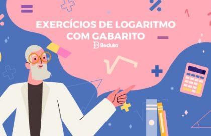 Exercícios de Logaritmo com Gabarito
