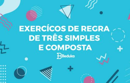 Exercícios de regra de três simples e composta