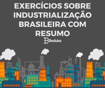 Exercícios sobre Industrialização Brasileira