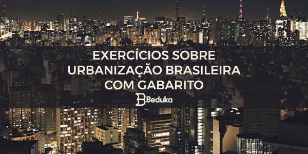 Exercícios sobre Urbanização Brasileira