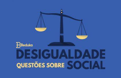 Questões sobre Desigualdade Social