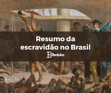 Resumo da escravidão no Brasil