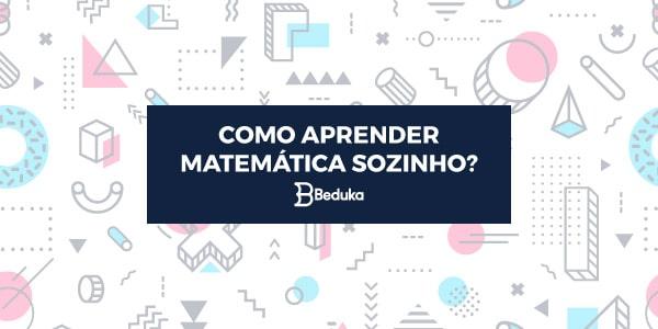 Como-aprender-matemática-sozinho