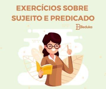 Exercícios sobre Sujeito e Predicado
