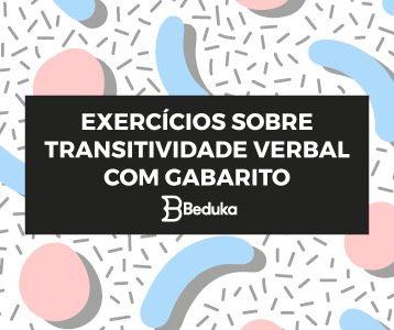 Exercícios sobre Transitividade Verbal com gabarito