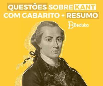 Questões sobre Kant com gabarito + Resumo