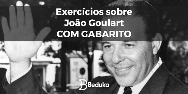Exercícios_sobre_Joâo_Goulart